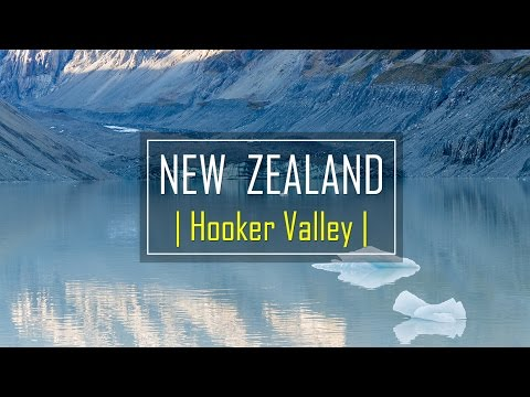 Hooker Valley Track, Aoraki Mount Cook National Park | New Zealand | in 3 mins