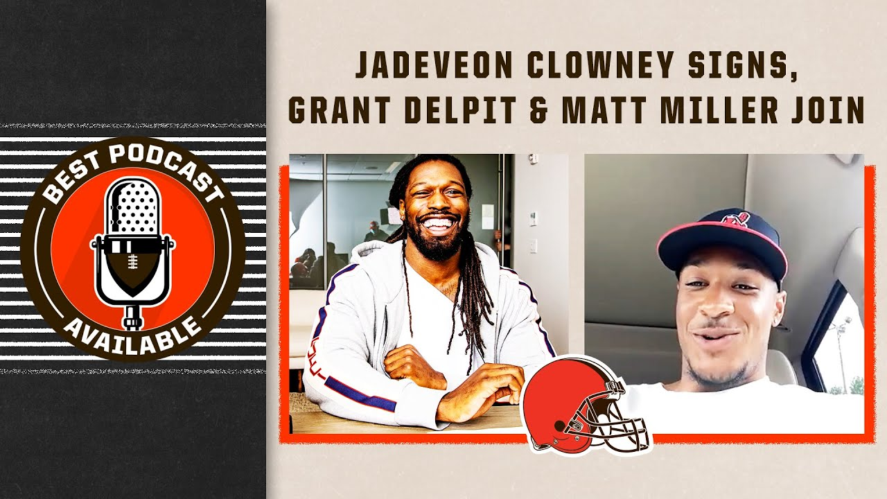 Jadeveon Clowney signs, Grant Delpit & Matt Miller join the show | Best Podcast Available