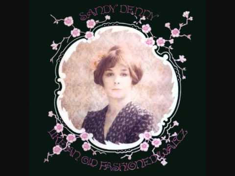 Sandy Denny - Until the Real Thing Comes Along