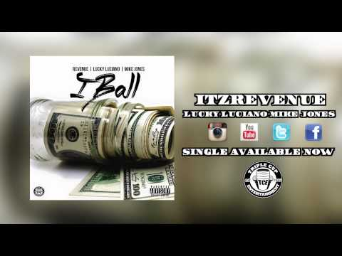 Revenue - I Ball ft. Lucky Luciano & Mike Jones