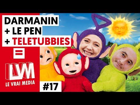 DARMANIN + LE PEN + TELETUBBIES