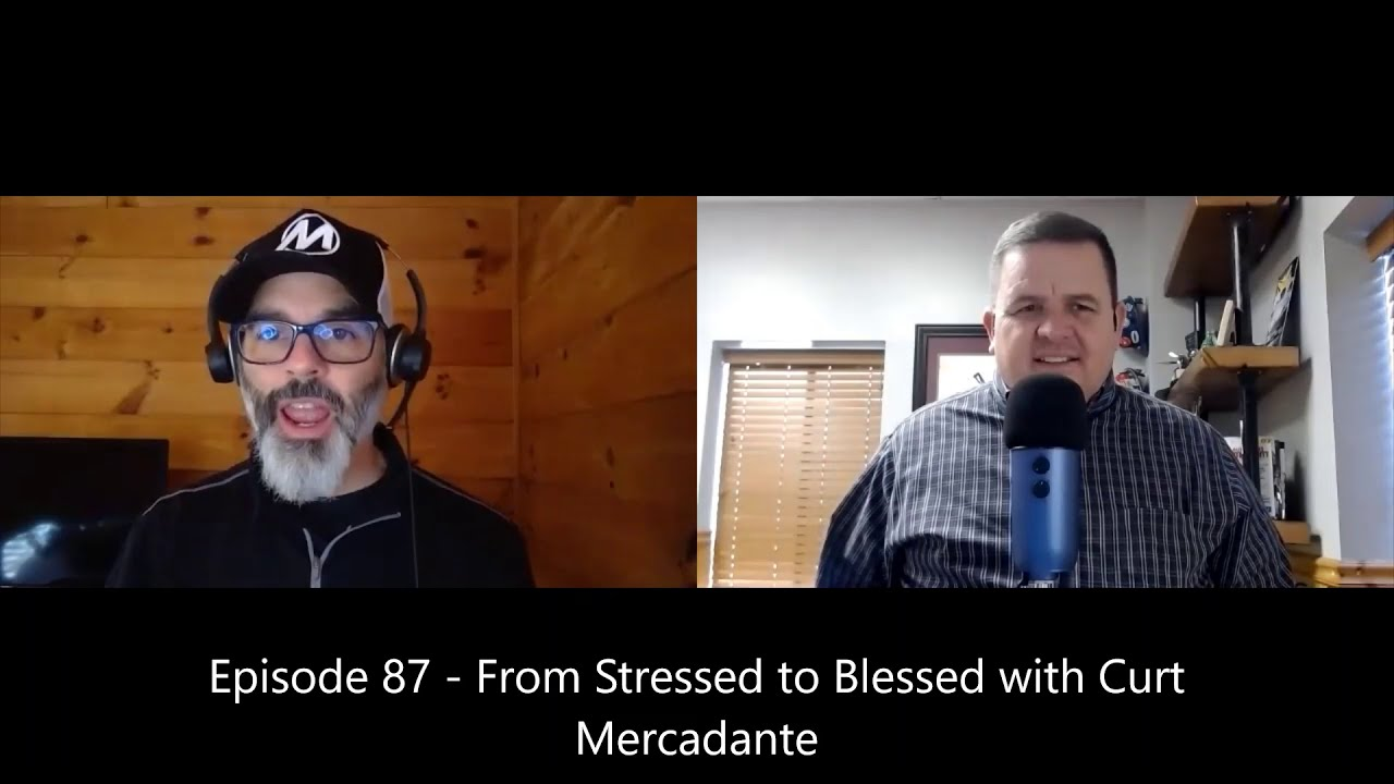 From Stressed to Blessed: Curt Mercadante on the Build Your Success Podcast