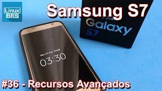 Samsung Galaxy S7 - Recursos Avançados - Parte 3