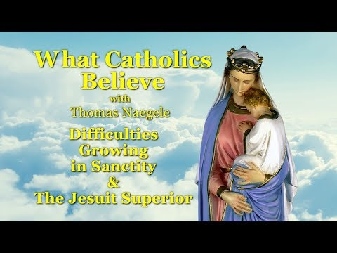 Difficulties Growing in Sanctity & the Jesuit Superior