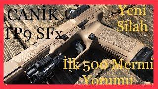 CANİK TP9 SFx Yeni Silah İlk 500 Mermi Atış Yorumu
