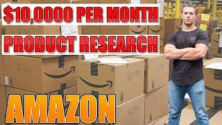 How To Find $10,000/Month Products To Sell On Amazon FBA In 2019