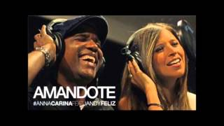 Amandote- Anna Carina feat Jandy Feliz LETRA