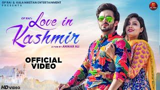 Love In Kashmir | Harsh Gahlot, Manpreet Kaur | Subhash Foji | New Haryanvi Songs Haryanavi 2021