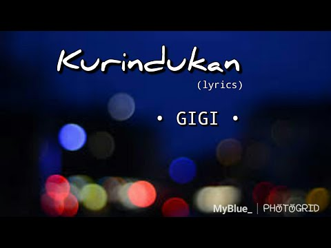 Kurindukan - Gigi (lyrics)