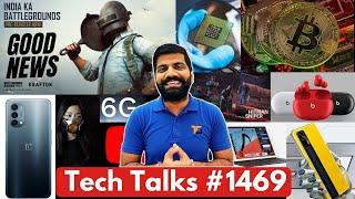 Tech Talks#1469-BGMI Big Good News、Nord N200、6G Launch、Realme GT India、Fake Chipsets、Bitcoin