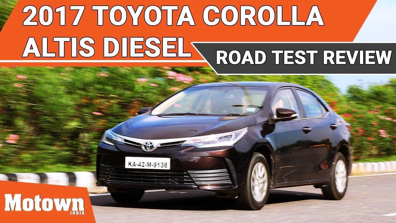 2017 Toyota Corolla Altis Diesel Road Test Review Motown India