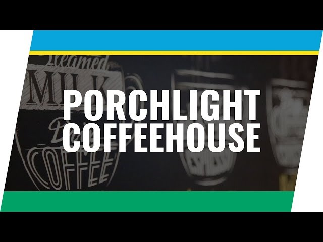 Client Spotlight Series: Porch Light Coffeehouse, Ankeny, IA