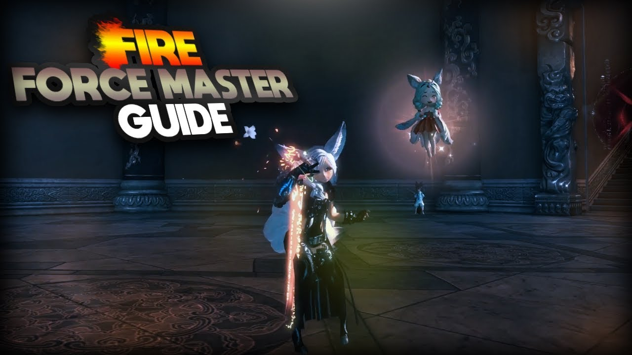 Bns Fire Force Master Guide Youtube