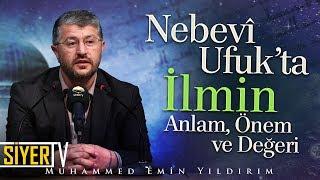 Nebevî Ufuk'ta İlmin Anlam, Önem ve Değeri | Muhammed Emin Yıldırım (Nevşehir)