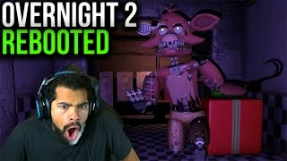 FOXY IS GOING TO GIVE ME A HEART ATTACK!! | Overnight 2: Reboot | Night 3 [FNAF Free Roam Game]