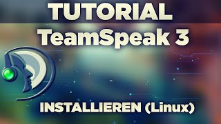 TeamSpeak 3 Installation Linux [German]