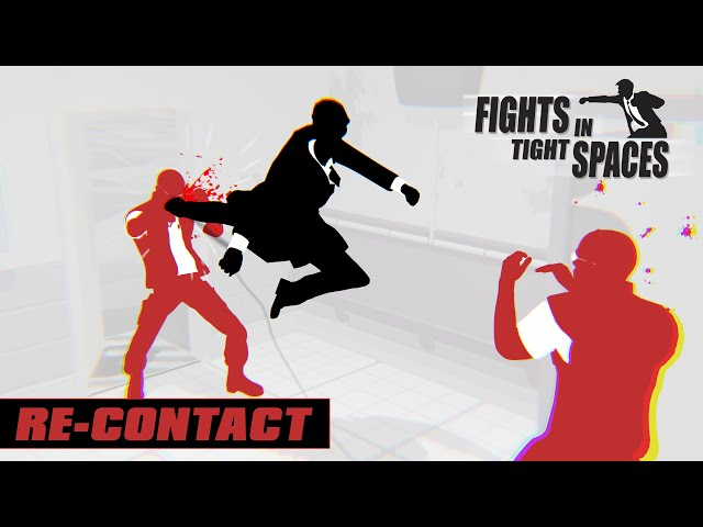 [FR] Fights in tight spaces - Re Contact - Je mets mes pieds où je veux...