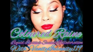 Coloured Raine Liquid Lipstick Swatch Collabo W/ VanityInsanity119 #Paintedlipsproject