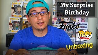 MY SURPRISE BIRTHDAY FUNKO POP UNBOXING