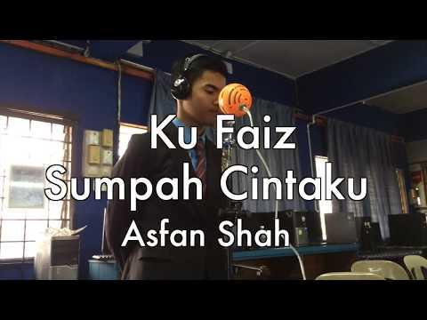 Ku Faiz - Sumpah Cintaku (Cover Asfan Shah)