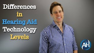 The 6 Main Differences Between Hearing Aid Technology Levels - Applied Hearing Solutions