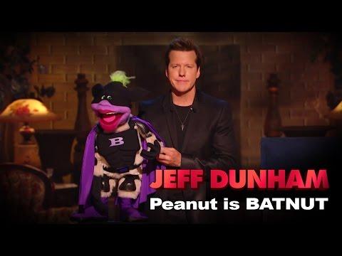 """Peanut is BATNUT""    Minding the Monsters    JEFF DUNHAM"