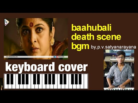 baahubali death scene from baahubali 2 bgm keyboard cover by p.v.satyanarayana