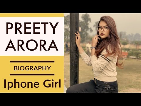 Preety Arora Biography । Lifestyle । Iphone Girl Tiktok Story । Sucess Story ।।
