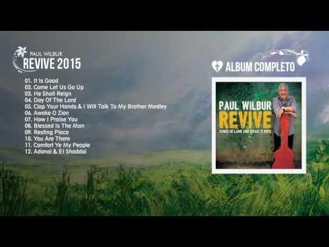 Paúl Wilbur - Revive 2015 (Álbum Completo)