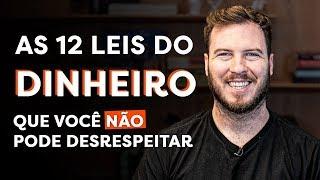 AS 12 REGRAS DO DINHEIRO! (que são essenciais para SER RICO)