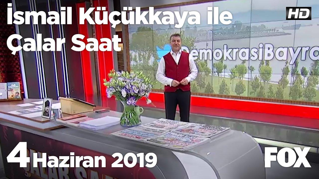 Fox Sabah Haber İzle, 4 Haziran 2019 İsmail Küçükkaya ile Çalar Saat