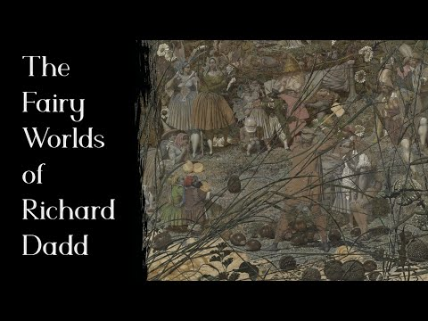 The Fairy Worlds of Richard Dadd