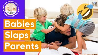 Funny Baby Slaps on Parent's Face