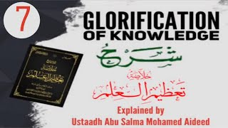 Glorification Of Knowledge || Part 7 Ch: 16-20 || Ustaadh Abu Salma Mohamed