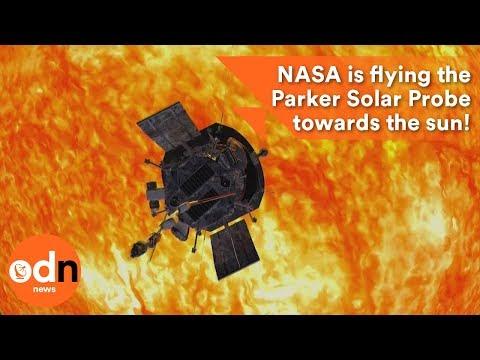 NASA is flying the Parker Solar Probe towards the sun!