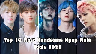 Top 10 Most Handsome Kpop Male Idols 2021