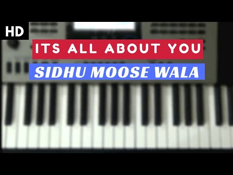 Its All About You || Sidhu Moose Wala || Piano Cover || Punjabi Song 18
