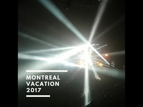 Montreal Vacation 2017!