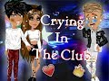Crying in the club ~ Msp Version