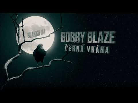 #BLAKKA4 Bobby Blaze - (Černá  Vrána )