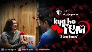 Kya ho tum|Valentine Special|Love Poetry|A love story|Teenage love story|Poetry of decade|