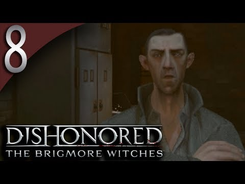 Mr. Odd - Let's Play The Brigmore Witches Dishonored DLC - Part 8 - Textile Mill