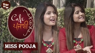 Miss Pooja | Exclusive Interview | Cafe Punjabi | Channel Punjabi Beats