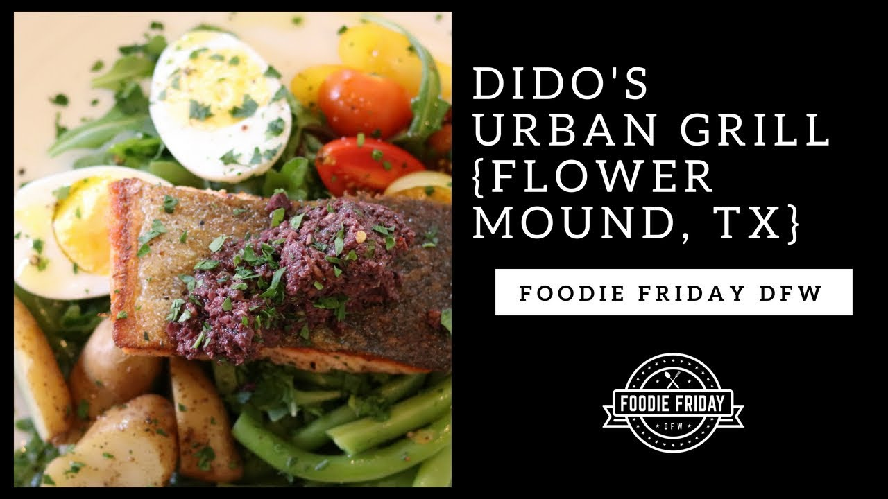 Foodie Friday Dfw Didos Urban Grill Flower Mound Tx Youtube