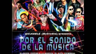 Por El Sonido De La Musica - El Alfa El Jefe, El Rey Guevara, Chimbala, Musicologo, El Shick,Mancha