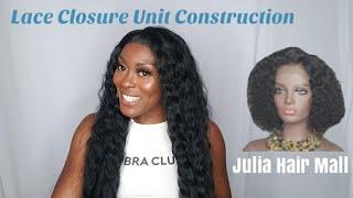 Lace Closure Unit Construction| Julia Hair