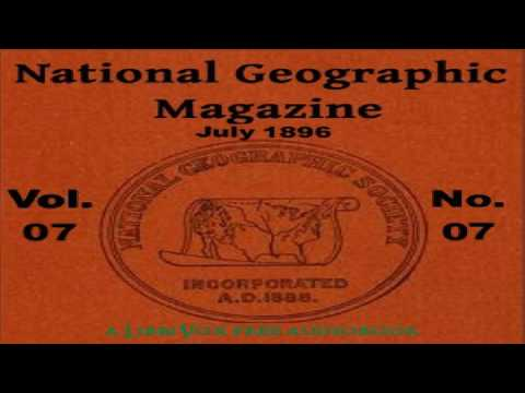 National Geographic Magazine Vol. 07 - 07. July 1896 | Various | Travel & Geography | Book