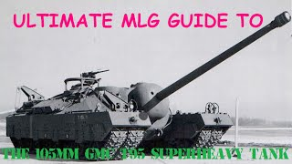 Ultimate MLG Guide to the T95