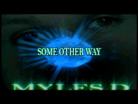 Some other Way - Myles D