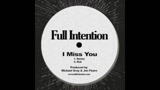 Full Intention - I Miss You (Full Intention Dub)